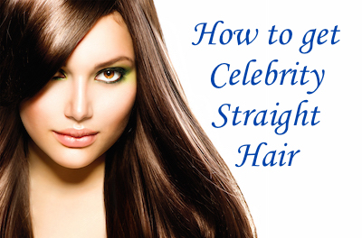 how to get celebrity straight hair
