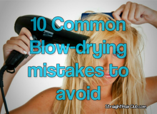 10 common blow-drying-mistakes