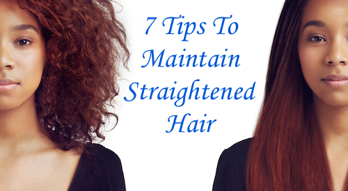 7 Tips To Maintain Chemically Straightened Hair